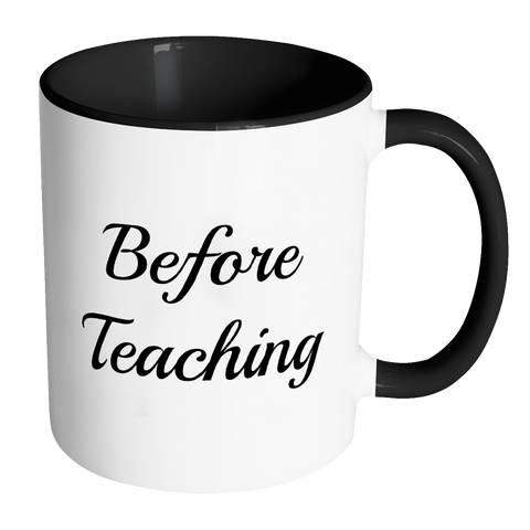 Before Teaching Coffee Mug