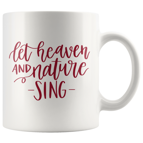 Let Heaven And Nature Sing Coffee Mug