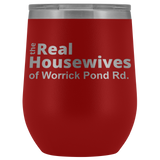 Real Housewives Of Worrick Pond Rd. Cup
