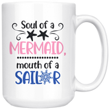 Soul Of A Mermaid, Mouth Of A Sailor 15oz Coffee Mug