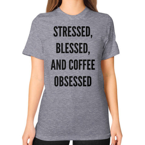 Stressed, Bleassed and Coffee Obessed T-Shirt - Beautiful Chaos