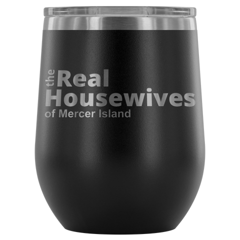Real Housewives of Mercer Island Wine Tumbler