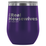 Custom Real Housewives Steamless Wine Tumbler