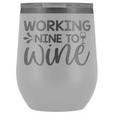 Working Nine To Wine Cup