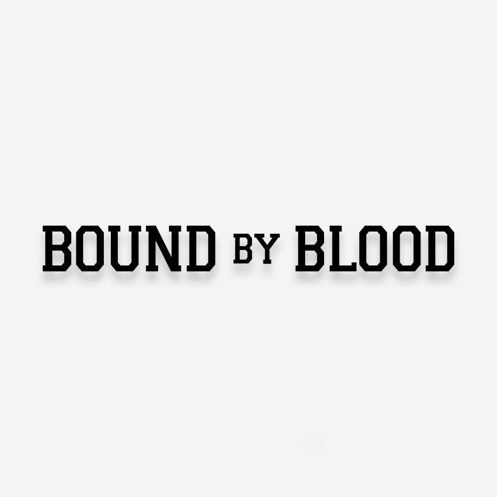 Bound By Blood Text Vinyl Decal