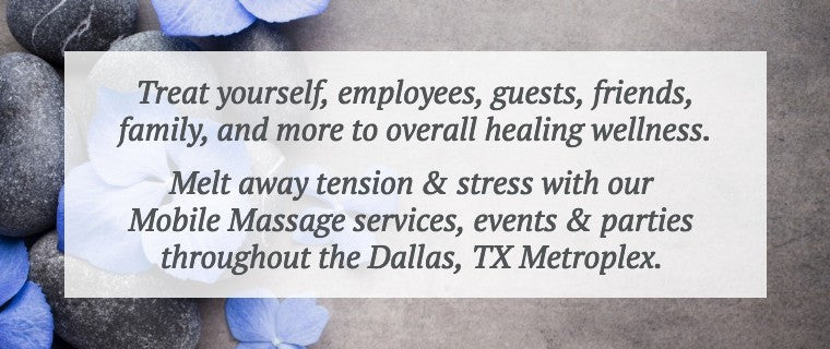 Mobile Massage At Work - Mobile Massage Parties - DFW