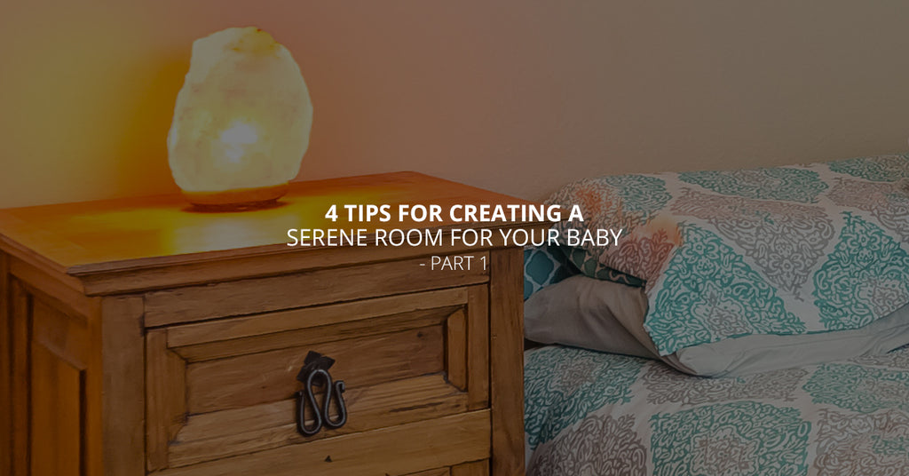 4 Tips for Creating a Serene Room for Your Baby - Part 1