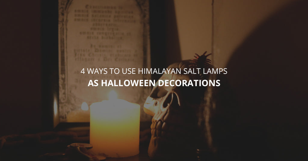 4 Ways To Use Himalayan Salt Lamps As Halloween Decorations
