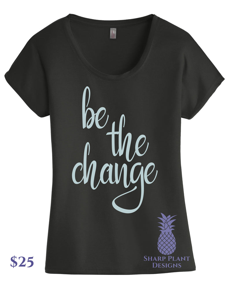 Be The Change Graphic Tee with light mint hand written text.