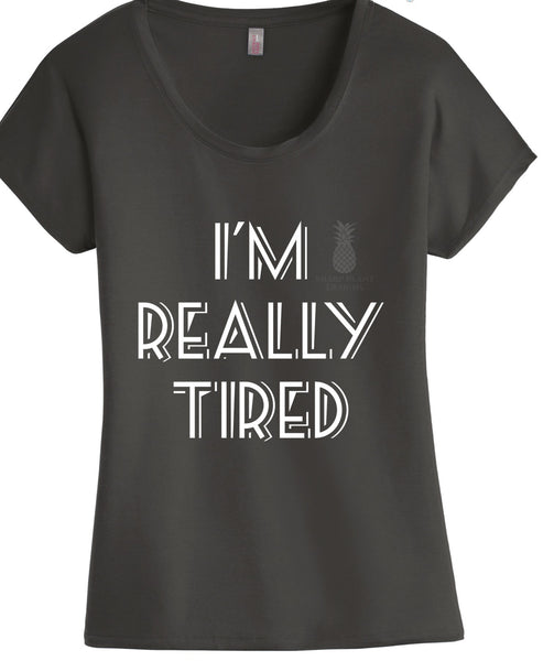 I'm really tired graphic tee.