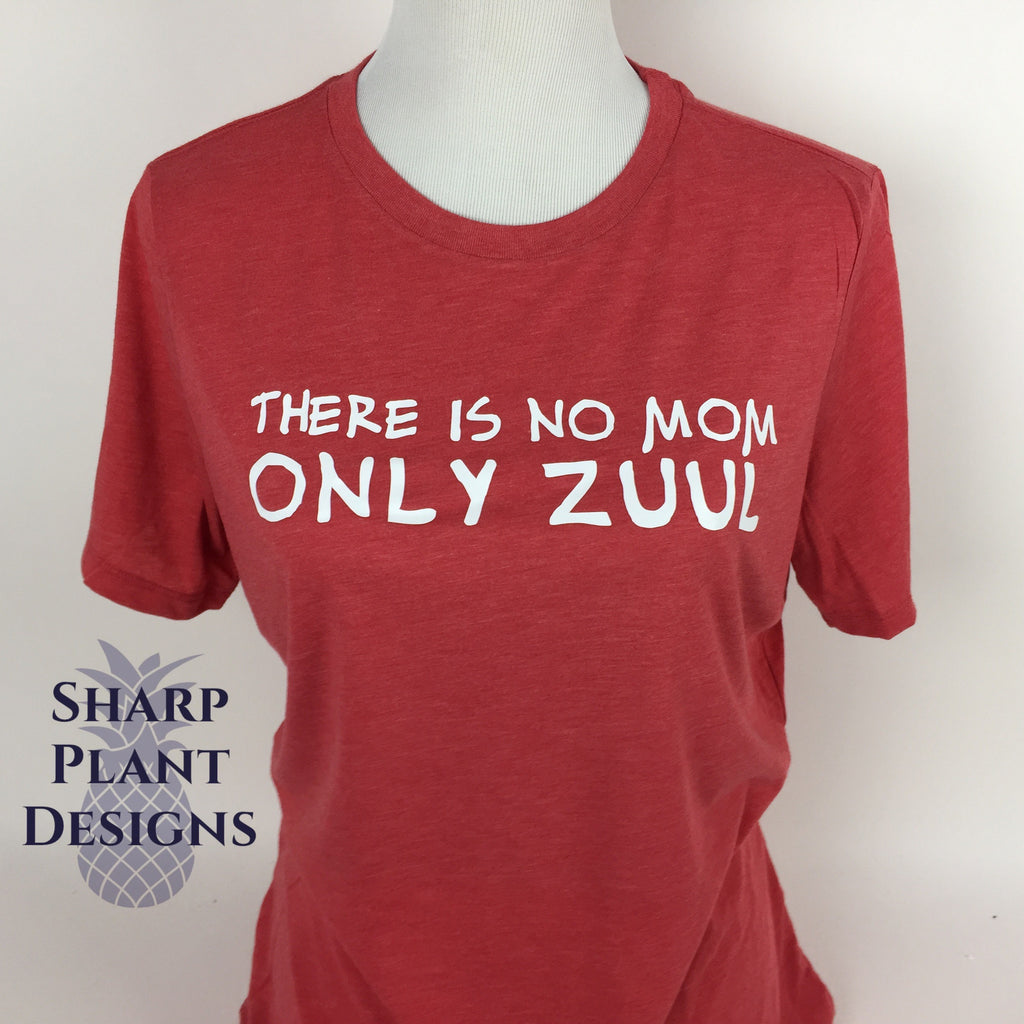 There is no Mom. There is only Zuul Sharp Plant Designs Graphic Tee Woodbridge
