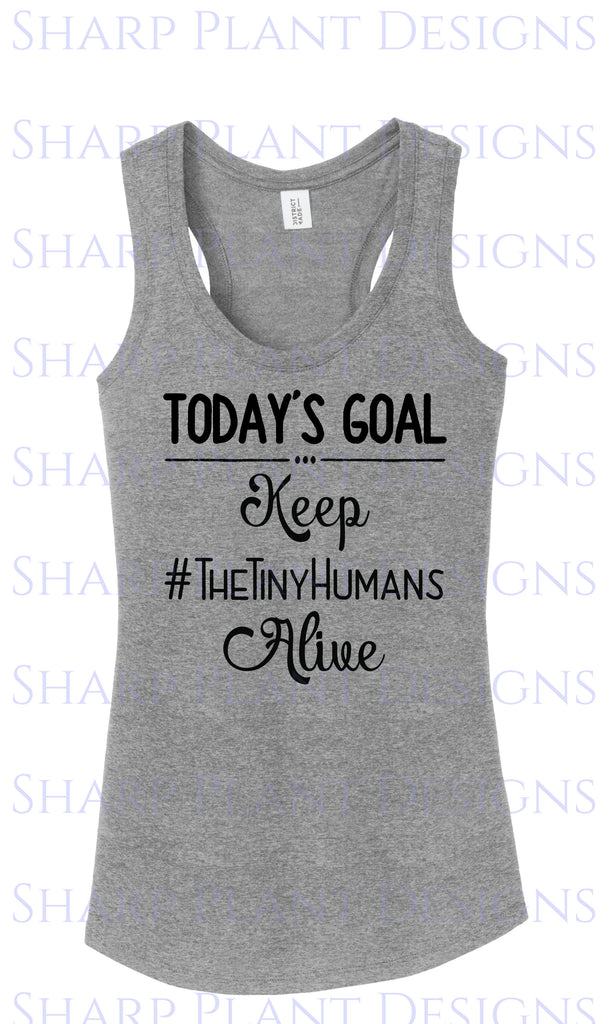 Today's Goal Keep The Tiny Humans Alive Sharp Plant Designs Graphic Tee Woodbridge