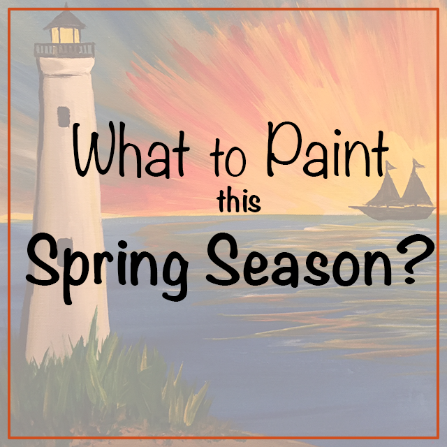 What to Paint this Spring Season?