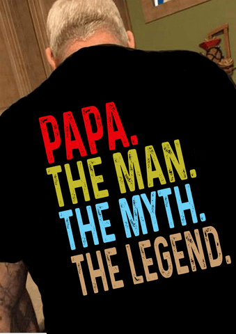 """Papa - The Man, The Myth, The Legend..."" Custom Tee  ( 70% Off Today)"