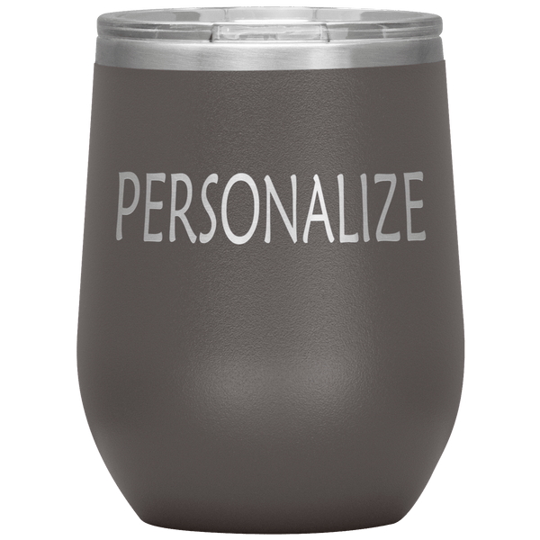 """Personalized or Custom"" your wine Tumbler."