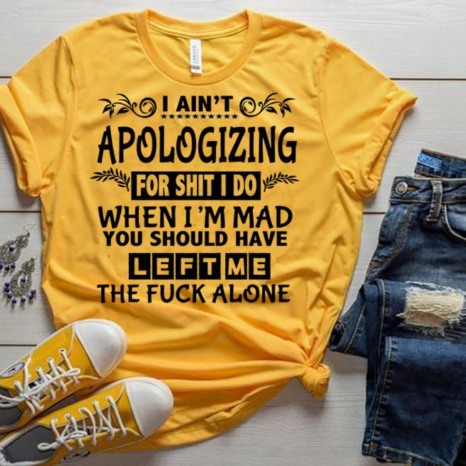 """I AIN'T APOLOGIZING""YELLOW-TSHIRT"
