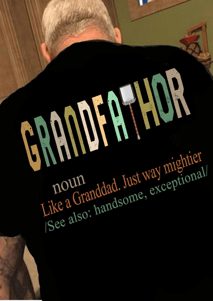 """Grandfathor Just Like Granddad ""( 70% Off for today).Custom Tee n More Fathers and Grandfathers"