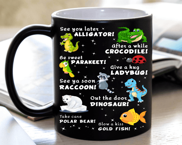 """See You Later Alligator, After A While Crocodile...."" MUG(FLAT SHIPPING)"