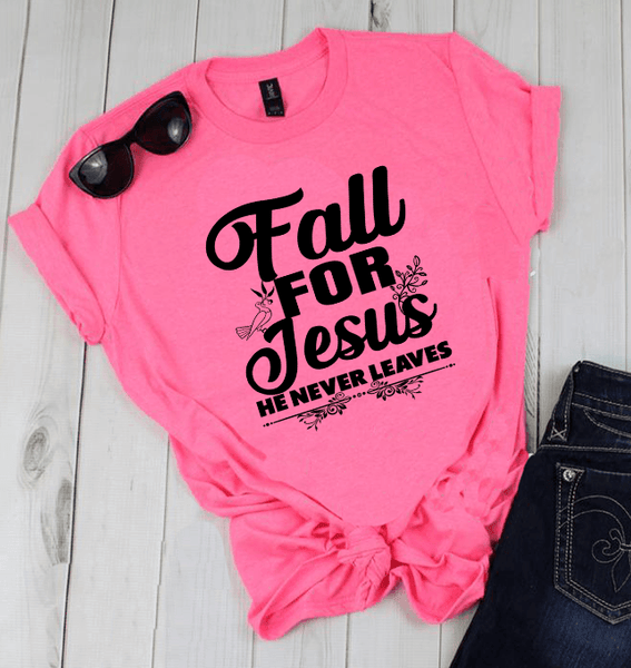 """ FALL FOR JESUS "" T-SHIRT"
