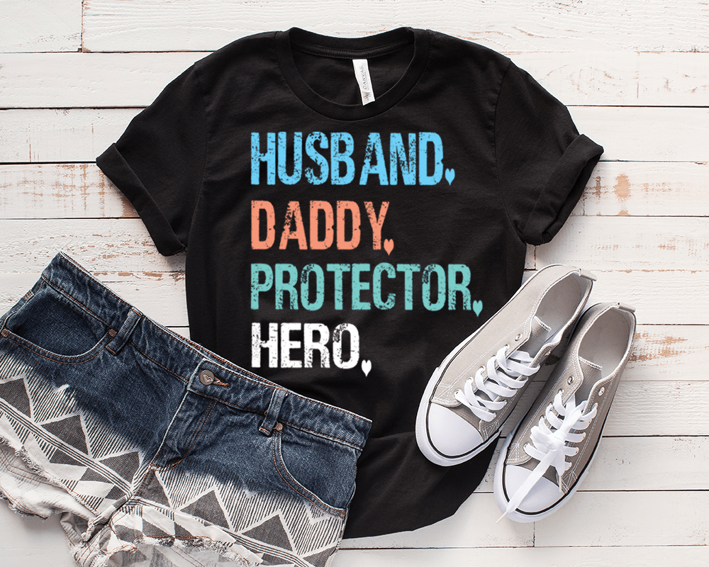 """HUSBAND, DADDY, PROTECTOR, HERO"""