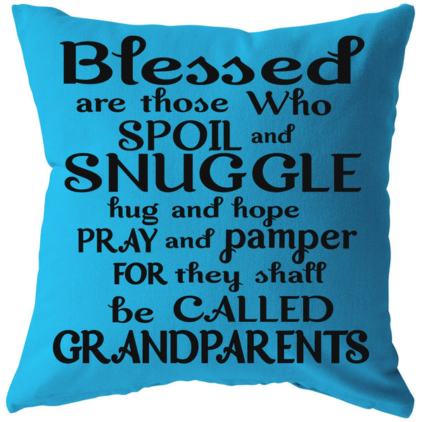 """Blessed are those who spoil and Snuggle""-Pillow."