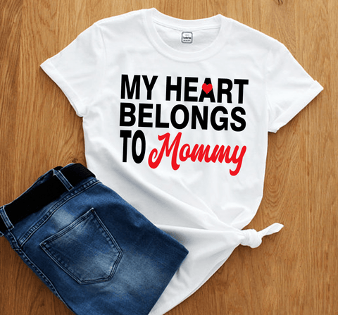 """MY HEART BELONGS TO MOMMY"", CUSTOMIZED TEE."