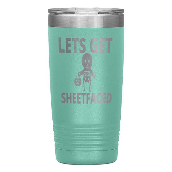 """LETS GET SHEETFACED""Tumbler"
