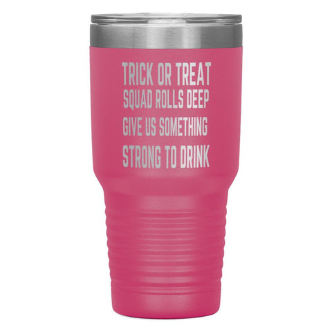 """TRICK OR TREAT""Tumbler"