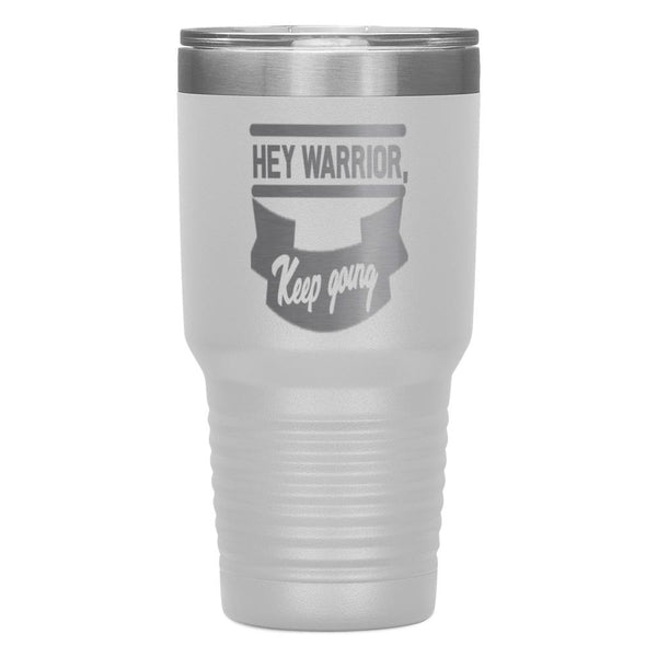 """HEY WARRIOR""Tumbler"