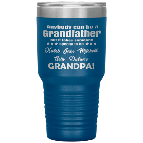 """Anybody can be Grandfather but it takes someone special to be..""-Customized Your Nickname and Grandkids Names."