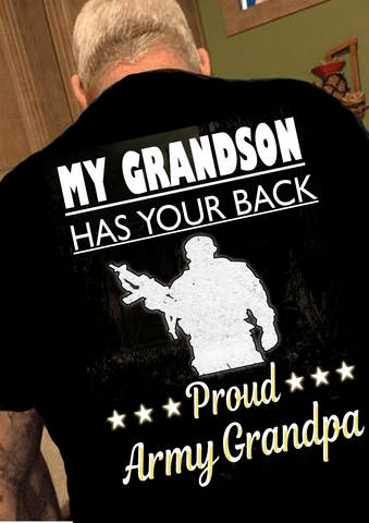 """My Grandson Has Your Back,Proud Army Grandpa""."