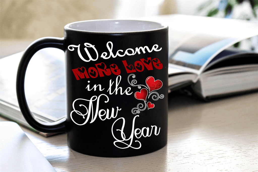 """More Love In The New Year"" MUG New Year Special (FLAT SHIPPING)"
