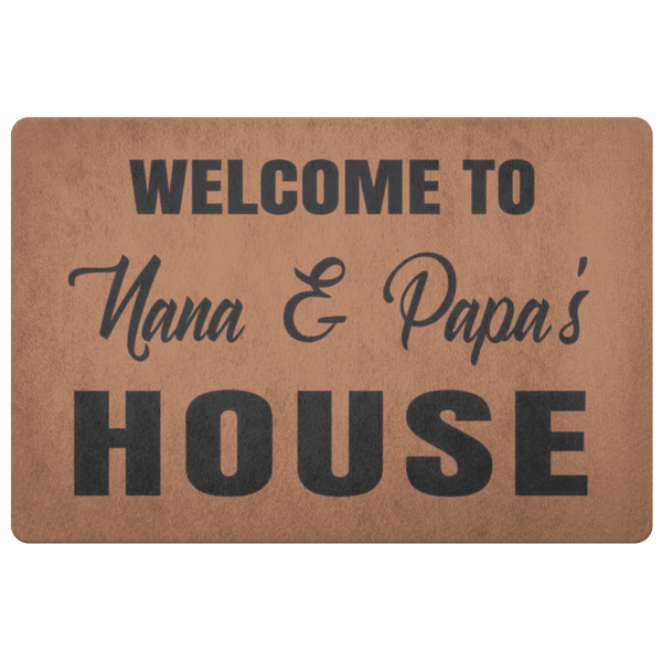 """Welcome Nana & Papa's House""- Doormat"