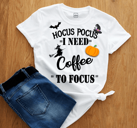 """HOCUS POCUS I NEED COFFEE TO FOCUS"" (50% OFF HALLOWEEN SPECIAL)FLAT SHIPPING"