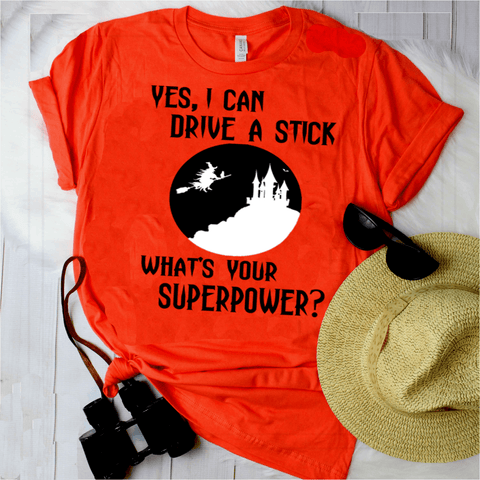 """Yes, I Can Drive A Stick What's Your Superpower?""(50% Off Today)Flat Shipping"