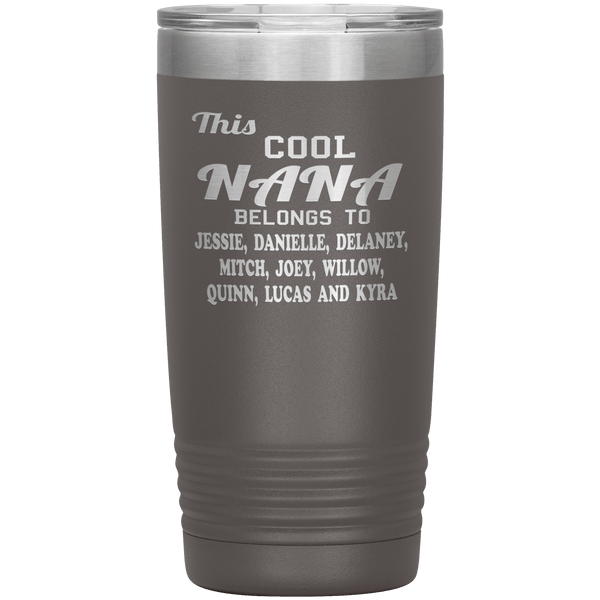 """This Cool Nana Belongs to"" Tumbler."