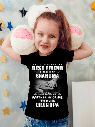 """I Asked God For A Best Friend He Sent Me My Grandma I Asked God For Best Partner In Crime He Sent Me My Grandpa"" (50% Off Today) Custom Shirts"
