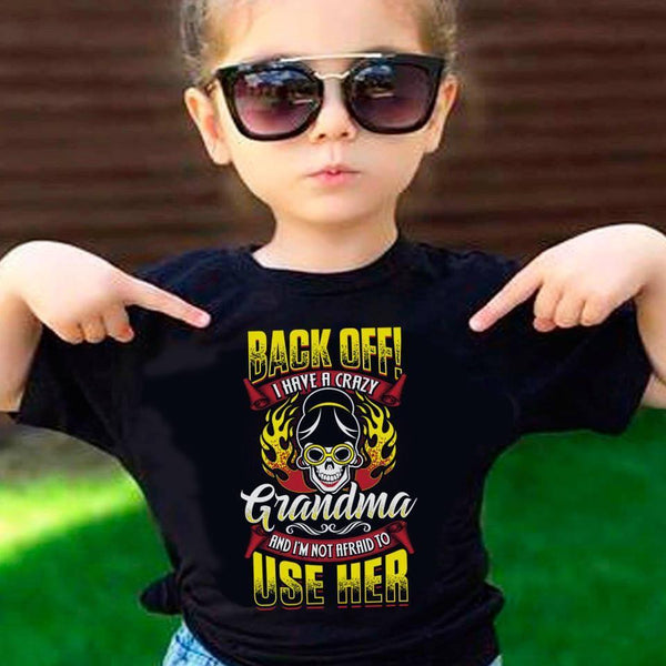 "Grandma - ""BACK OFF! I HAVE A CRAZY GRANDMA"" KIDS T-SHIRT (75% OFF Today)"