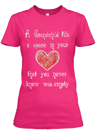"Grandma - ""Grandchild Fills A Space In Your Heart"" Special T-shirt"