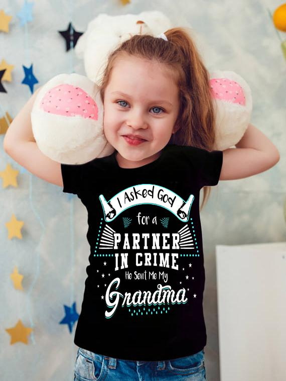 "Grandma - ""I ASKED FOR A PARTNER IN CRIME HE SENT ME MY GRANDMA""(50% Off) Flat Shipping.(KIDS T-SHIRT)"