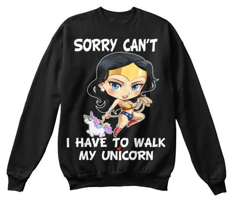 Grandma - I Have To Walk My Unicorn (Most Woman Buy 2 Or More)Attitude Sassy Girl