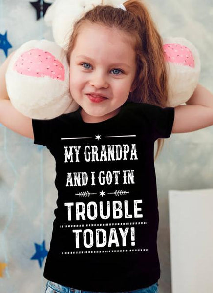 "Grandma - ""MY GRANDPA AND I GOT IN TROUBLE TODAY "" New Design Special Off For Today"