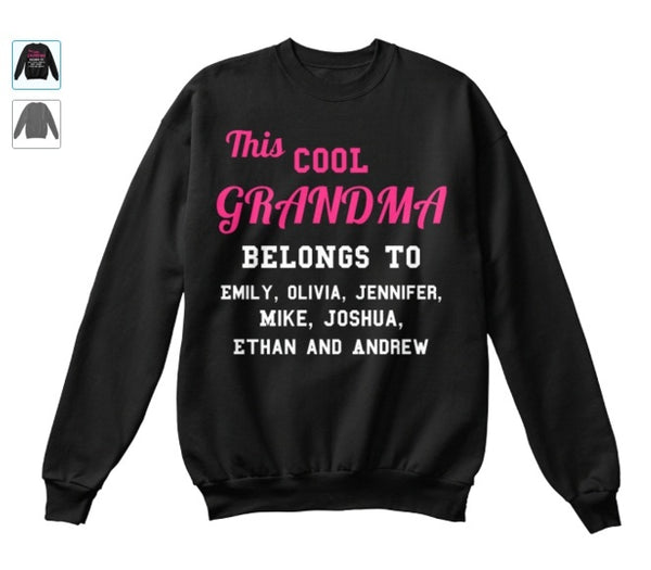 Grandma - Proud Grandma Custom Sweat Shirt With Grand Kids Names ( 50% Off For Today)