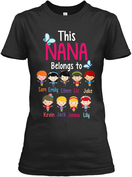 Grandma - This Nana/Mom Belongs To (70% OFF Today) Most Order 2-3 Styles. Making GrandParents Proud. Your GrandKids Will Love You More. Last Chance To Get This Awesome Shirt.