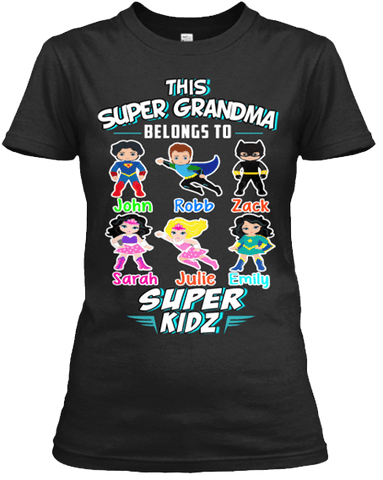 "Grandma - This Super Grandma Belongs To Super Kids"" T-Shirt At Slashed Prices Sale Is On ( Most Grandmas / NANA Buy 2-5 Designs). Make Grandparents Proud."