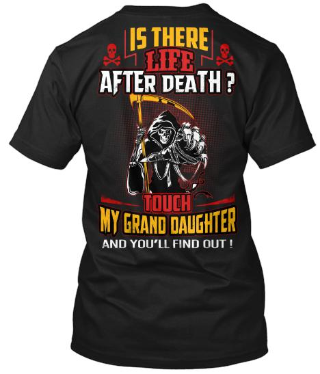 Grandpa - Is There Life After Death- Custom Tee( Flash Sale).Custom Tee N More Fathers And Grandfathers