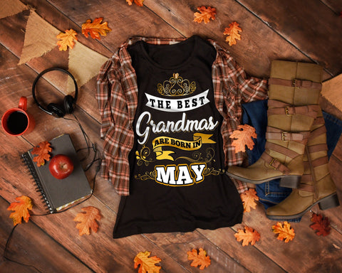 "Grandpa - ""The Best Grandmas Are Born In May""(50% Off Today)Custom Birthday Shirts"