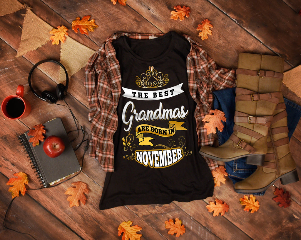 "Grandpa - ""The Best Grandmas Are Born In November""(50% Off Today)Custom Birthday Shirts"