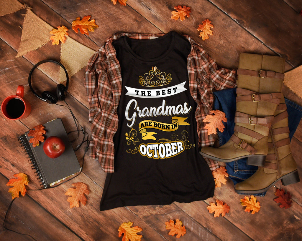 "Grandpa - ""The Best Grandmas Are Born In October""(50% Off Today)Custom Birthday Shirts"