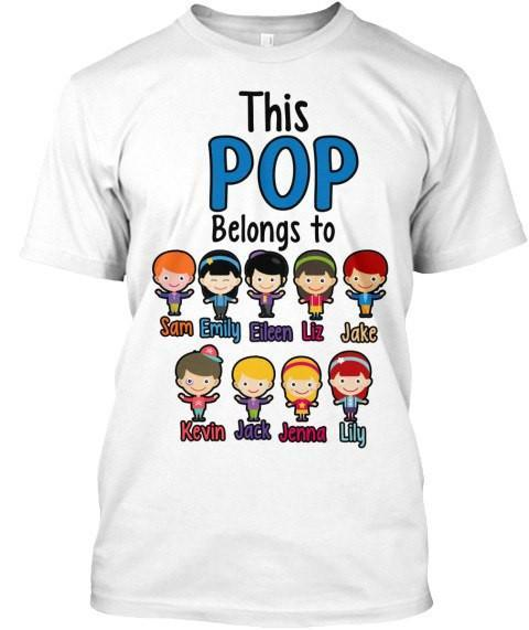 "Grandpa - ""This Pop Belongs To"" Custom Tee  ( 70% Off For Today)."